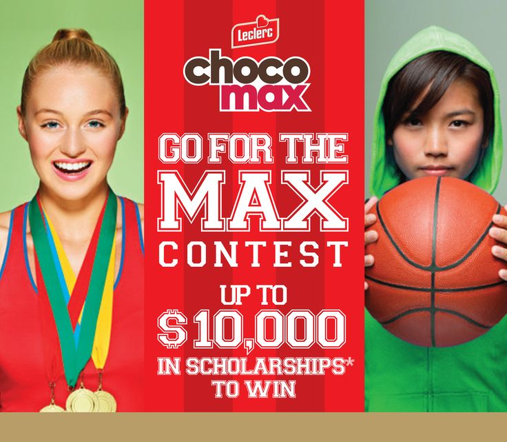 "Enter our ""Take it to the MAX"" contest and you could win up to $10,000 in scholarships to make your dreams a reality! Sign up now on our website at [http://leclerc.ca/concours].  Add the UPC code of a participating Chocomax or Chocomax Protein product for a second chance to win, in addition to raising the value of the scholarship by $1,000."