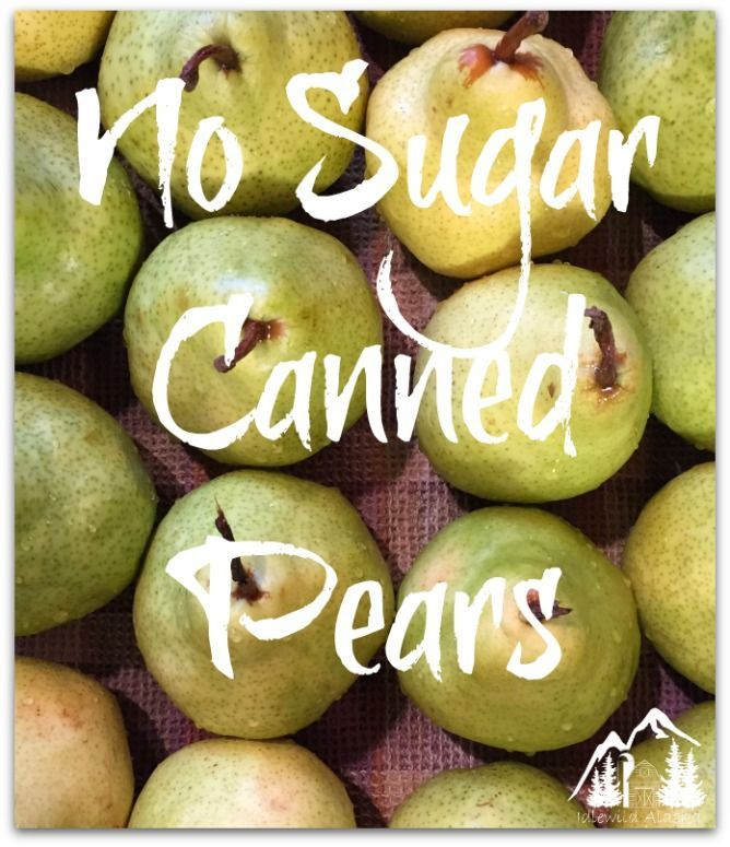 No Sugar Canned Pears - IdlewildAlaska