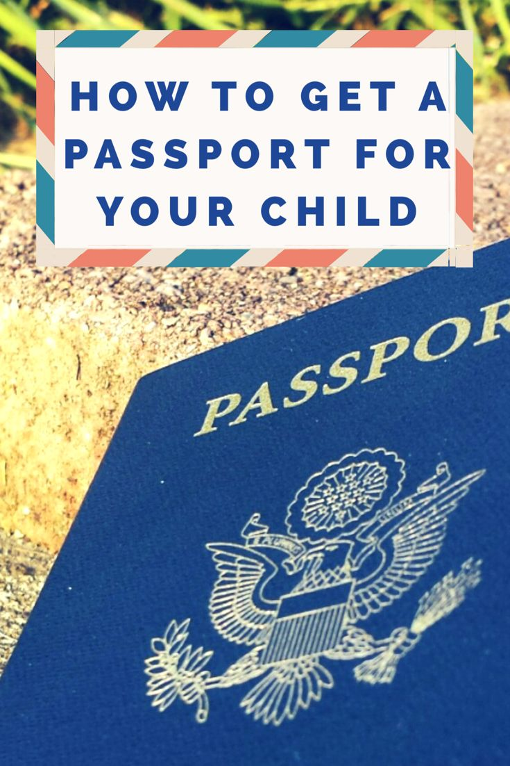 How To Get A Passport For Your Child (usa)