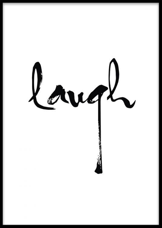 Laugh, plakat med tekst, fin i sort ramme.
