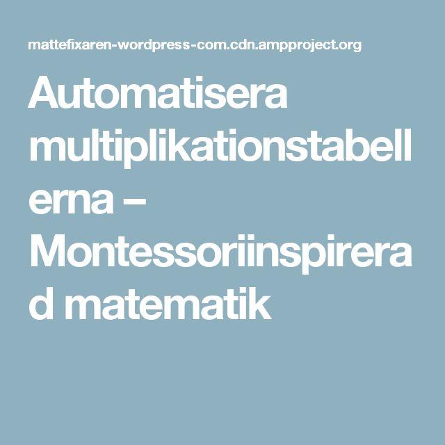Automatisera multiplikationstabellerna – Montessoriinspirerad matematik