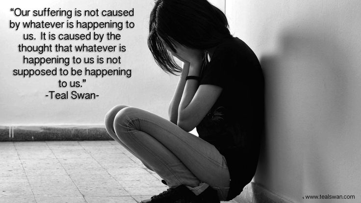 """""""Our suffering is not caused by whatever is happening to us. It is caused by the thought that whatever is happening to us is not supposed to be happening to us."""" Quote by Teal Swan (The Spiritual Catalyst)"""