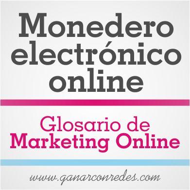 Monedero electrónico online | Glosario de marketing Online