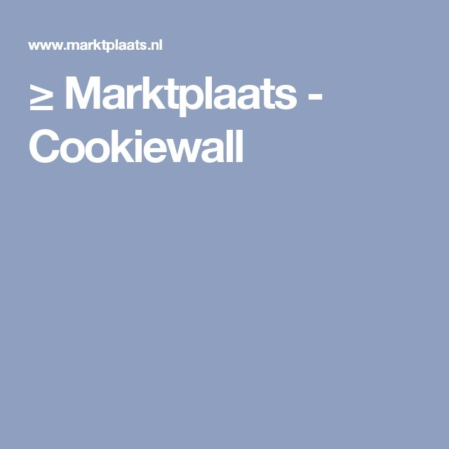 ≥ Marktplaats - Cookiewall