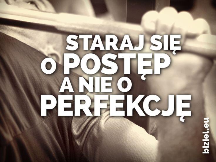 Staraj się o postęp, a nie o perfekcję! Wcale nie mówię, że nie warto stawiać sobie ambitnych celów! Ale pamiętajcie, że to postępy są najważniejsze.