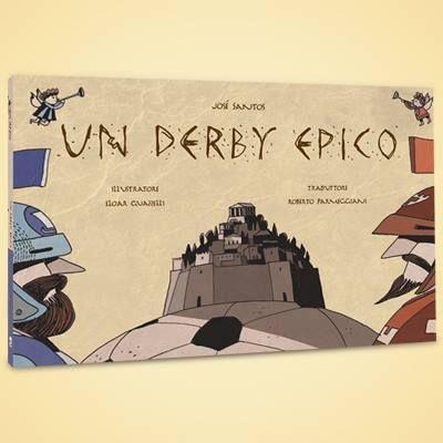 Un derby epico José Santos Illustrazioni Elgar Guazzelli Traduzione Roberto Parmeggiani Editora DSOP Brasil
