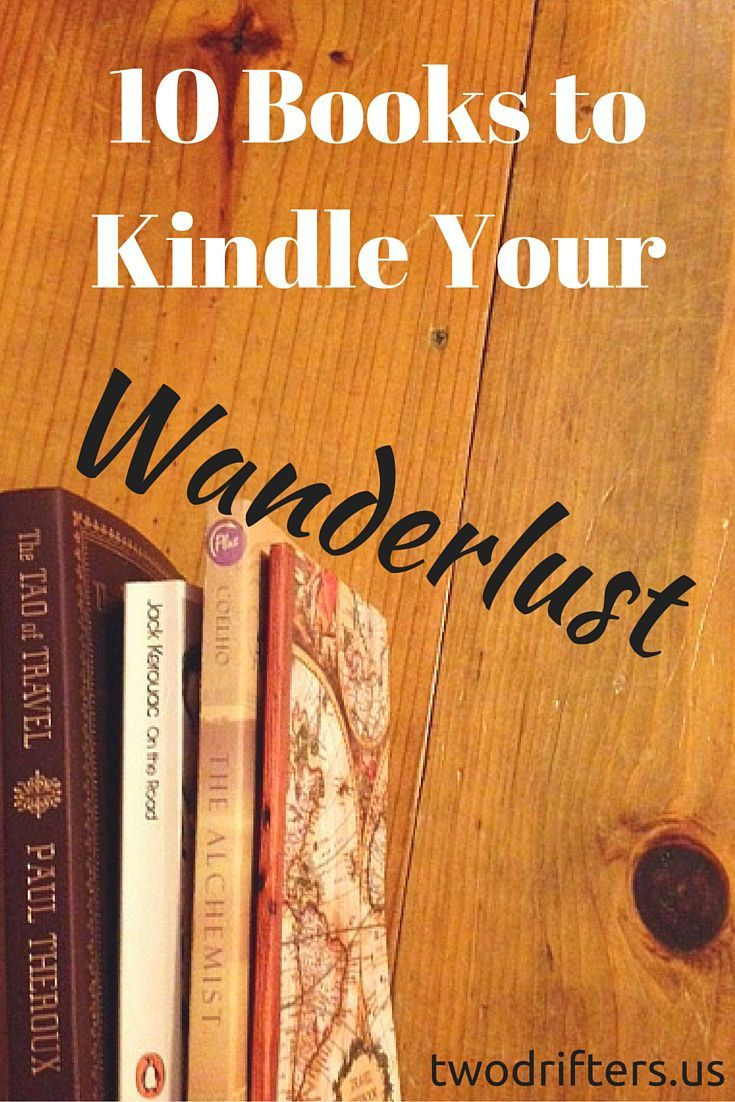 10 Books to Kindle Your Wanderlust   Two Drifters   Escape with a great book to take you off on an adventure!