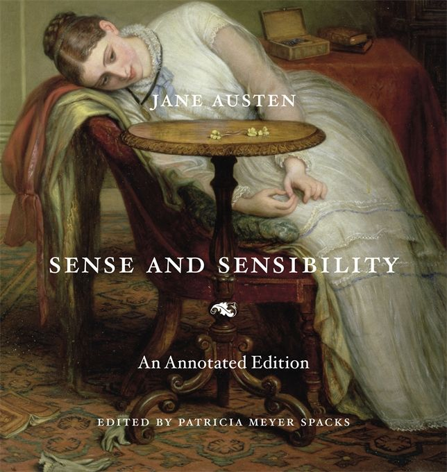 Cover: Sense and Sensibility: An Annotated Edition, by Jane Austen, edited by Patricia Meyer Spacks, from Harvard University Press. HUP is releasing annotated editions of all of Austen's works.