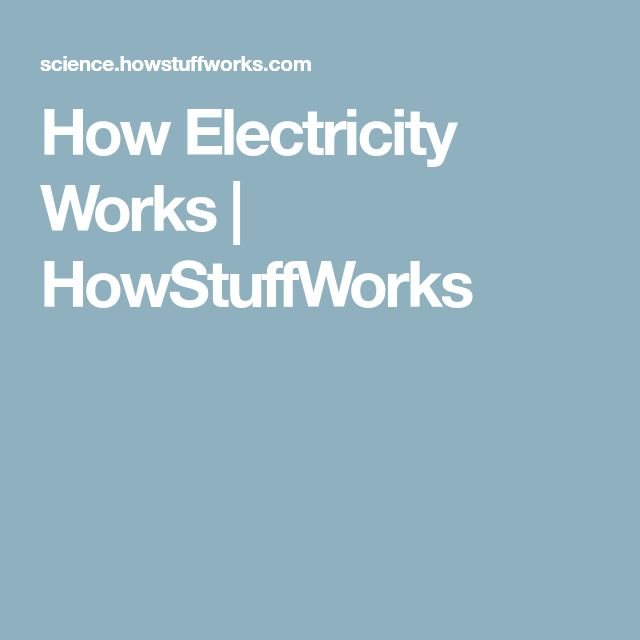 How Electricity Works | HowStuffWorks