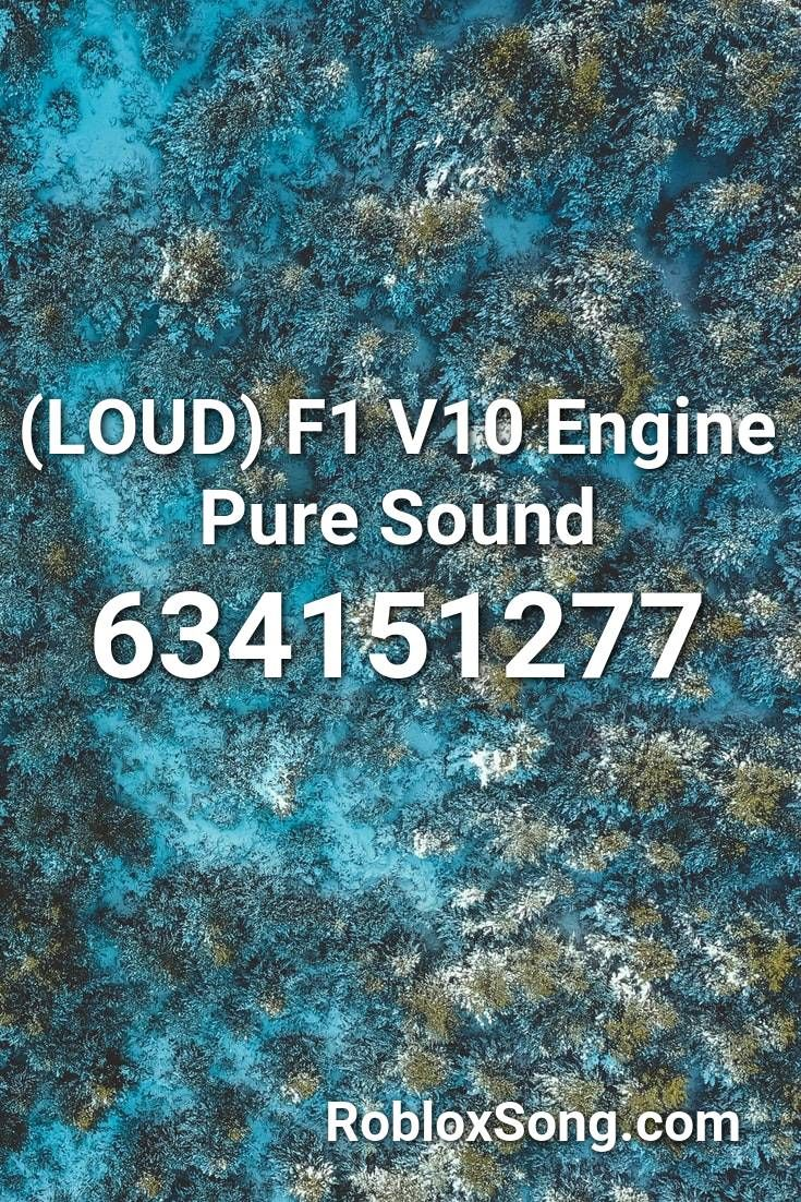 Loud F1 V10 Engine Pure Sound Roblox Id Roblox Music Codes In