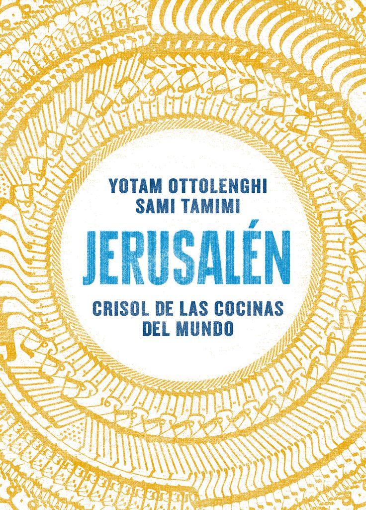 Jerusalén : crisol de las cocinas del mundo / Yotam Ottolenghi, Sami Tamimi.Editorial:Barcelona : Salamandra, 2014.