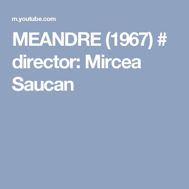 MEANDRE (1967) # director: Mircea Saucan