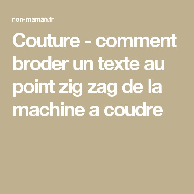 Couture - comment broder un texte au point zig zag de la machine a coudre