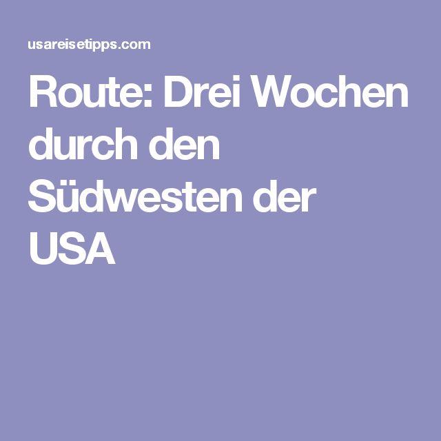 Route: Drei Wochen durch den Südwesten der USA