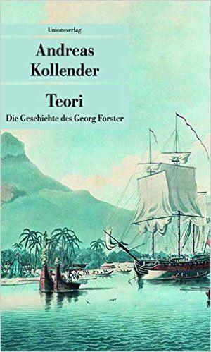 Teori: Die Geschichte des Georg Forster Unionsverlag Taschenbücher: Amazon.de: Andreas Kollender: Bücher