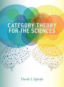 Category Theory for the Sciences   The MIT Press