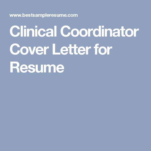 Clinical Coordinator Cover Letter for Resume