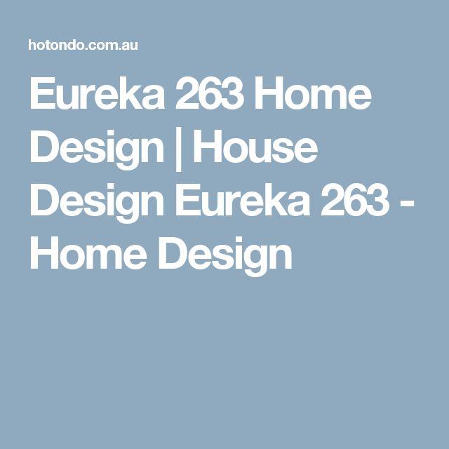 Eureka 263 Home Design | House Design Eureka 263 - Home Design