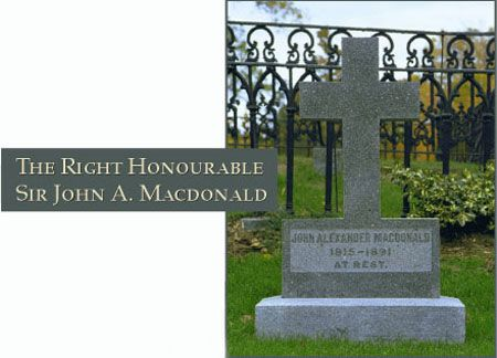 The Right Honourable Sir John A. Macdonald - Canada's First Prime Minister and Father of Confederation 1815-1891  Cataraqui Cemetery, Kingston, Ontario, Canada