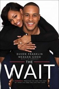 "Meagan Good and her husband De Von Franklin's book ""Wait"" coming out 2/2/16 definitely planning to purchase this book. Love this couple and how their foundation of friendship to couple to marriage."