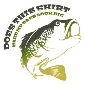 Does This Shirt Make My Bass Look Big? T-Shirt #fishing #AATC