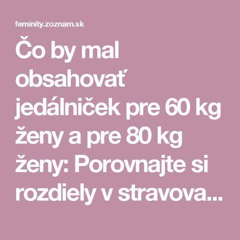 Čo by mal obsahovať jedálniček pre 60 kg ženy a pre 80 kg ženy: Porovnajte si rozdiely v stravovaní | Feminity.sk