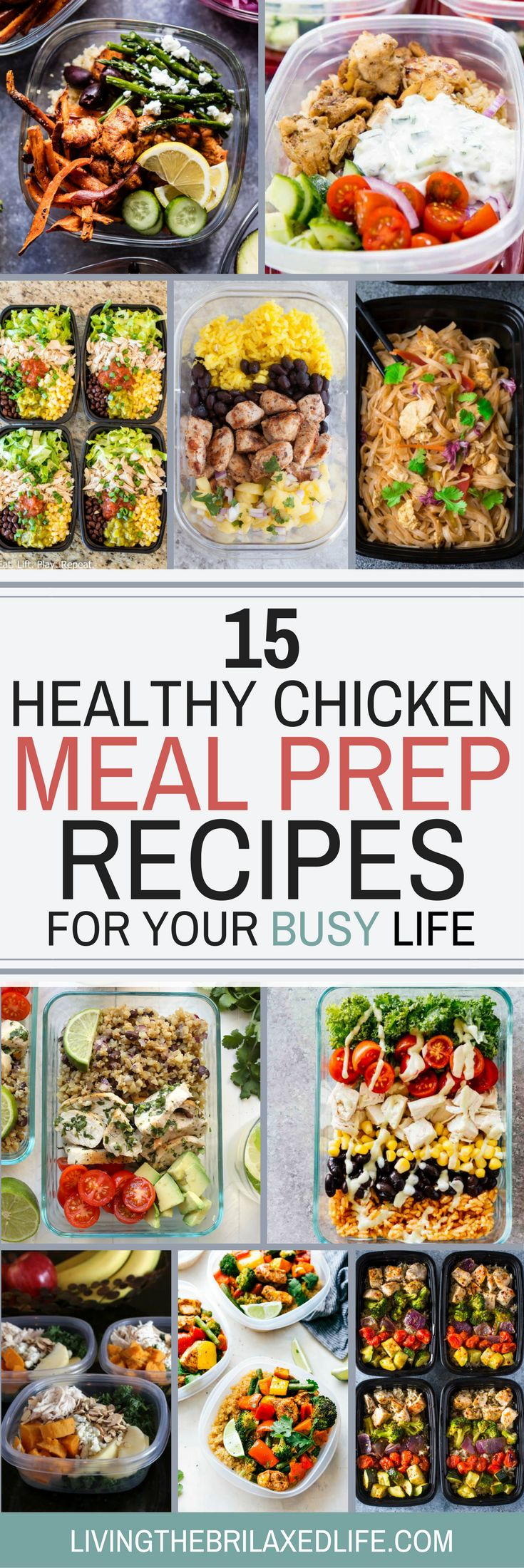 Finding time to make lunch and dinner got you stressed out? Meal prepping will solve all your problems! Here are 15 of my favorite chicken meal prep recipes to help you survive the busy week. My favorite is #10. #mealprep #timemanagement via @livingthebrilaxedlife