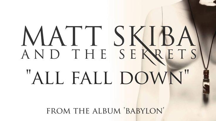 MATT SKIBA AND THE SEKRETS - All Fall Down (Album Track)