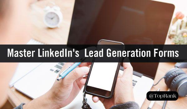 Master LinkedIn's New Lead Generation Forms in 10 Easy Steps http://www.toprankblog.com/2017/05/master-linkedins-new-lead-generation-forms-10-easy-steps/?utm_campaign=crowdfire&utm_content=crowdfire&utm_medium=social&utm_source=pinterest
