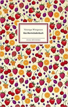 Klein und fein: Veronique Witzigmann weiß,  Früchtearomen im Glas zum Fliegen zu bringen - dezent und geschmackvoll mit kleinen Kniffen. Das Marmeladenbuch. Insel Verlag.