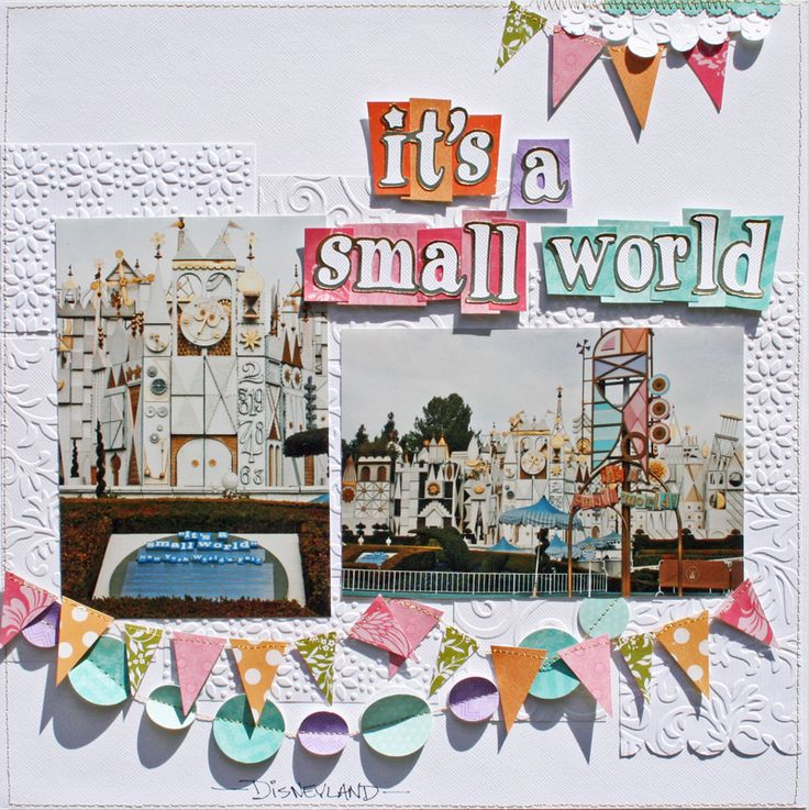 Creatively Savvy: It's a Small World: Scrapbook Ideas, Scrapbook Inspiration, Scrapbook Disney, Pennant Banners, Disney Layout, Scrapbook Layout, Disney Scrapbook, Scrapbook Pages, Small World