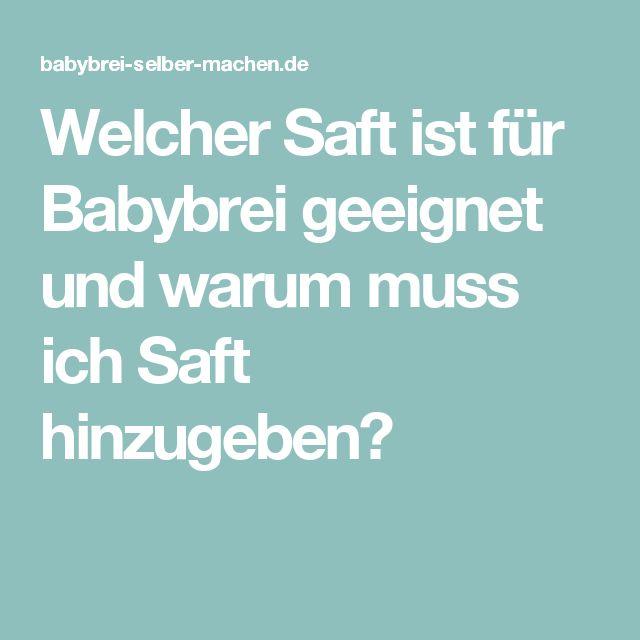 Welcher Saft ist für Babybrei geeignet und warum muss ich Saft hinzugeben?
