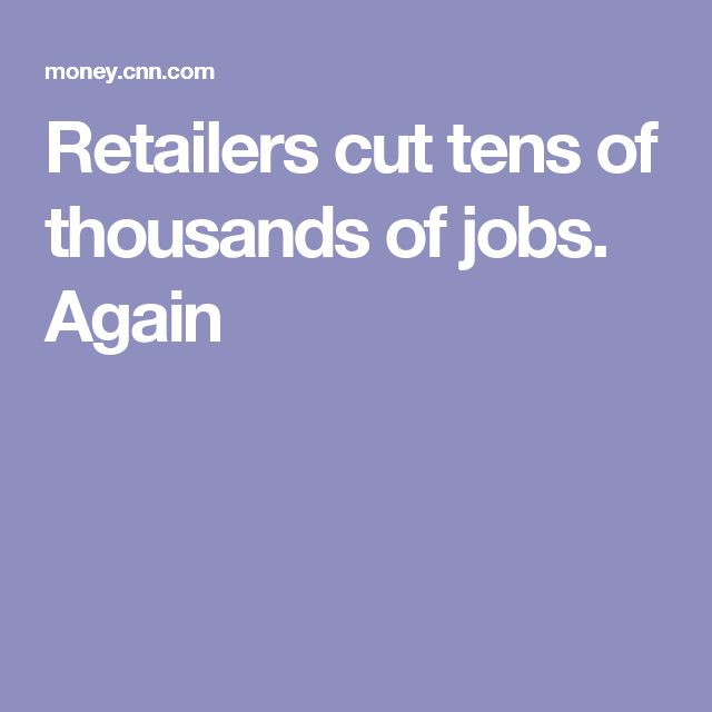 Retailers cut tens of thousands of jobs. Again