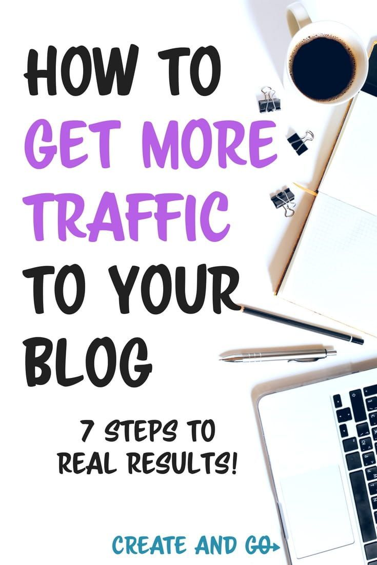 How To Get More Traffic To Your Blog In 7 Steps Blog Tips Blog