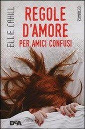 Le Lettrici Impertinenti: [Recensione] REGOLE D'AMORE PER AMICI CONFUSI - El...
