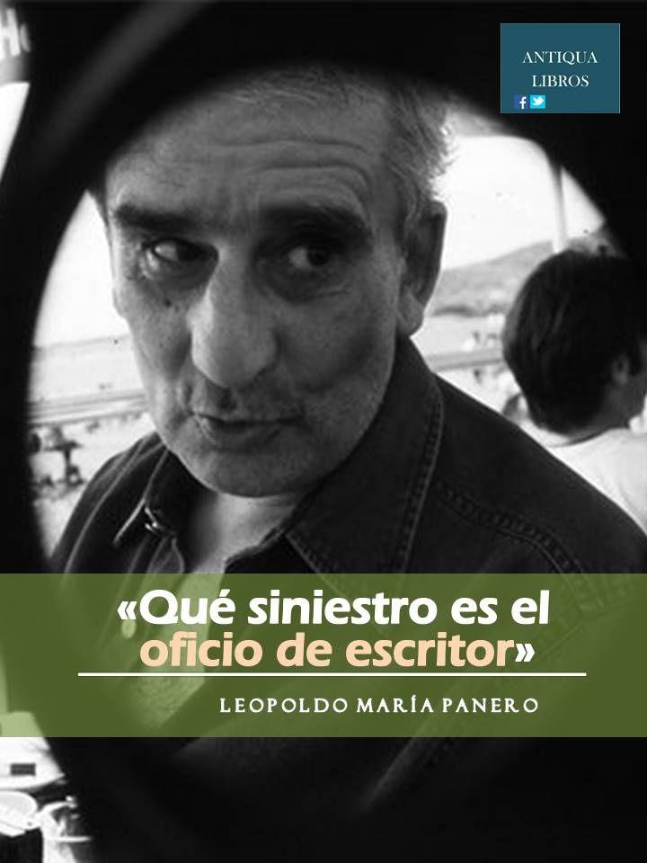 """""""Qué siniestro es el oficio de escritor"""". Leopoldo María Panero"""