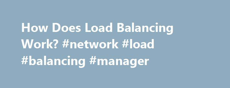 How Does Load Balancing Work? #network #load #balancing #manager http://phoenix.remmont.com/how-does-load-balancing-work-network-load-balancing-manager/  # How Does Load Balancing Work? Load balancing is a standard functionality of the Cisco IOS router software, and is available across all router platforms. It is inherent to the forwarding process in the router and is automatically activated if the routing table has multiple paths to a destination. It is based on standard routing protocols…