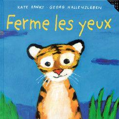 Ferme les yeux - Albums Gallimard Jeunesse - Livres pour enfants - Gallimard Jeunesse
