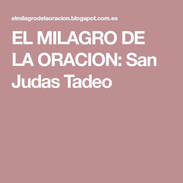 EL MILAGRO DE LA ORACION: San Judas Tadeo