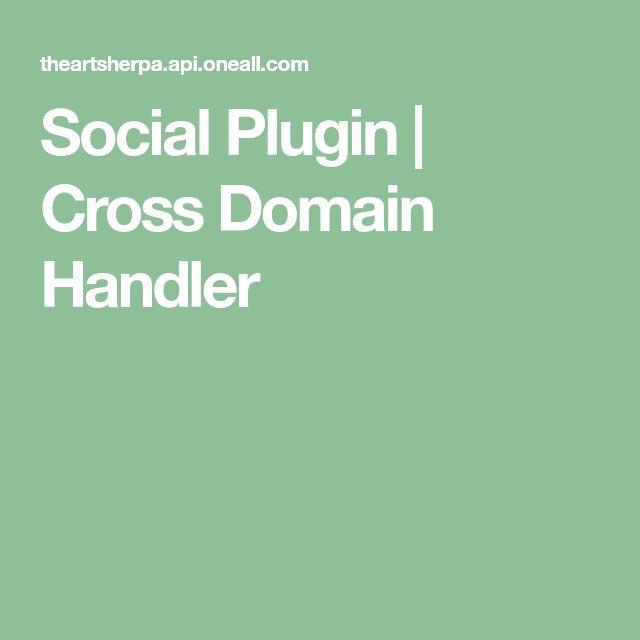 Social Plugin | Cross Domain Handler