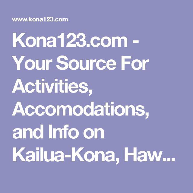 Kona123.com - Your Source For Activities, Accomodations, and Info on Kailua-Kona, Hawaii - Vacation Rentals