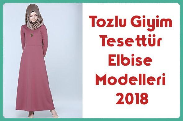 Tozlu Giyim Tesettur Elbise Modelleri 2018 Elbise Modelleri Elbise Giyim