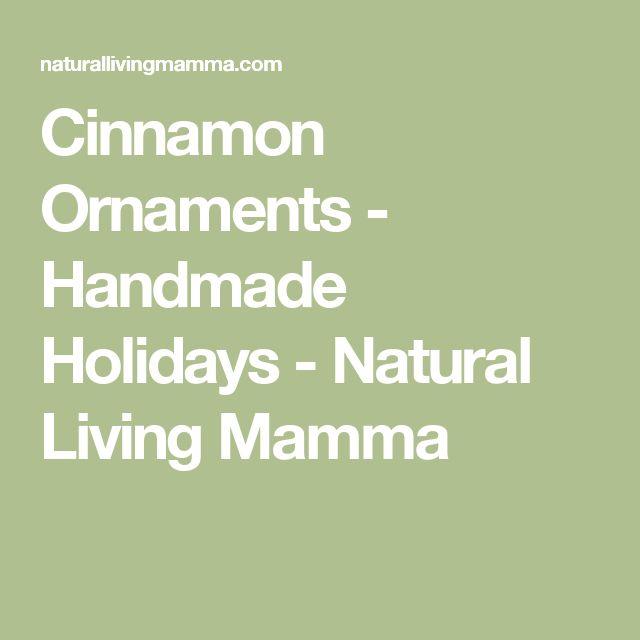 Cinnamon Ornaments - Handmade Holidays - Natural Living Mamma