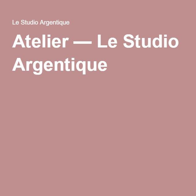 Atelier — Le Studio Argentique