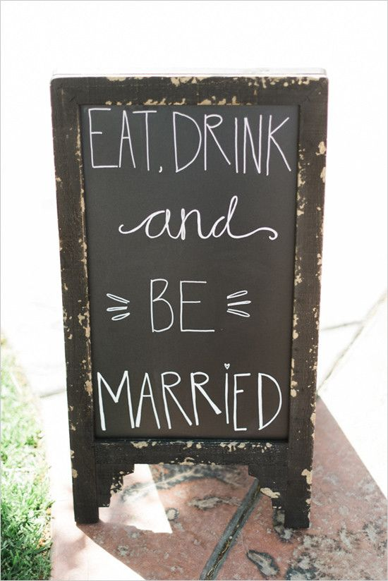 eat drink and be married sign @weddingchicks