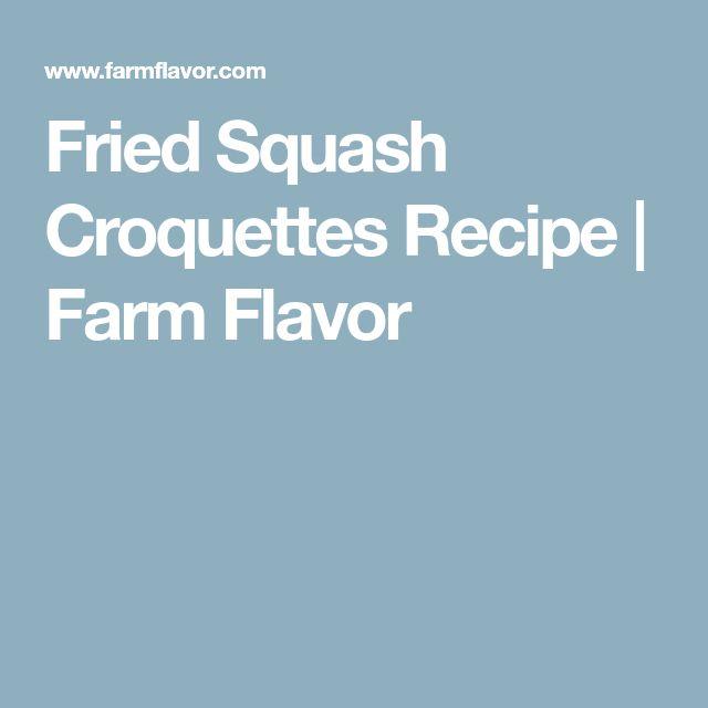 Fried Squash Croquettes Recipe | Farm Flavor