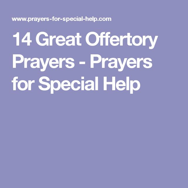 14 Great Offertory Prayers - Prayers for Special Help