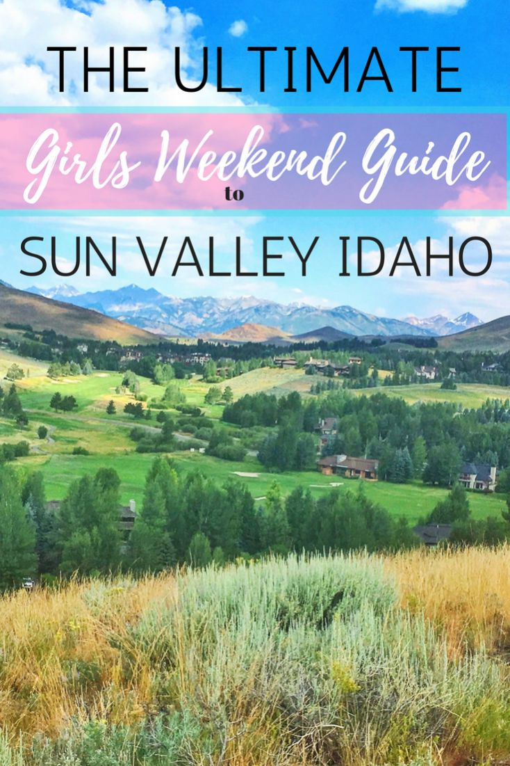 The Ultimate Girl's Weekend Guide to Sun Valley Idaho