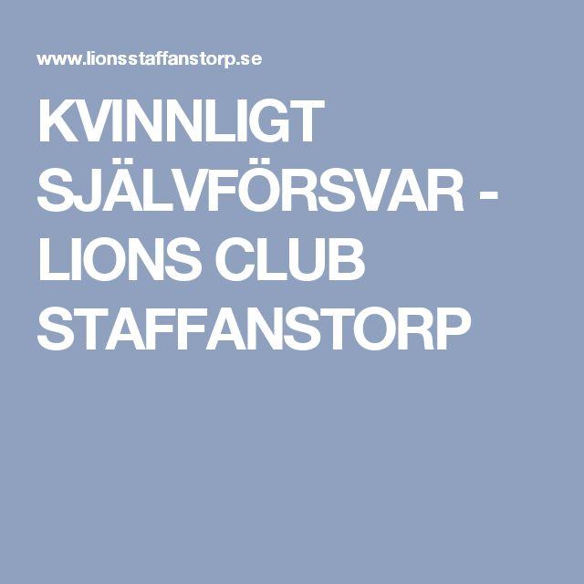KVINNLIGT SJÄLVFÖRSVAR - LIONS CLUB STAFFANSTORP