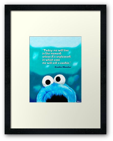 Cute colored pencil sketch of a motivational Cookie Monster quote (words added in photoshop) • Also buy this artwork on wall prints, apparel, phone cases, and more.